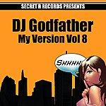 DJ Godfather My Version Vol 8