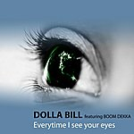 Dolla Bill Everytime I See Your Eyes (Feat. Boom Dekka) - Single