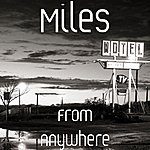 Miles From Anywhere