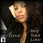 Anne Boy Your Love (Feat. Young Stash) - Single
