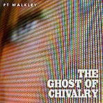 P.T. Walkley The Ghost Of Chivalry