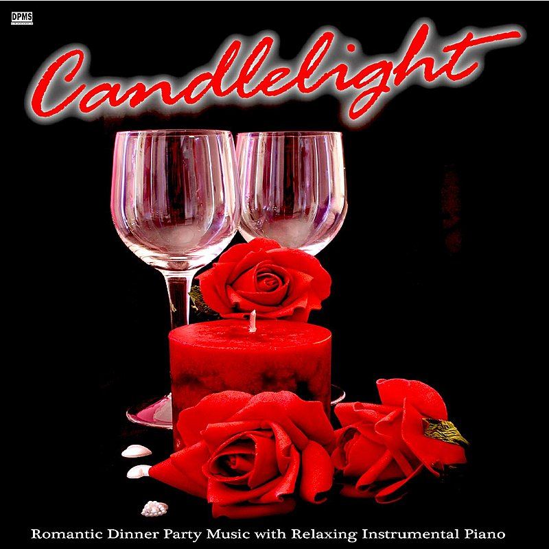 Cover Art: Candlelight: Romantic Dinner Party Music With Relaxing Instrumental Piano