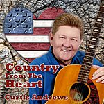 Curtis Andrews Country From The Heart