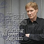Paul Jones Starting All Over Again
