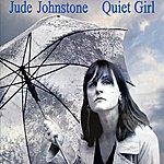 Jude Johnstone Quiet Girl