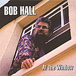 Bob Hall At The Window