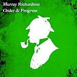Murray Richardson Order & Progress