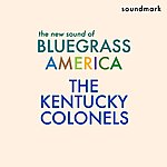 The Kentucky Colonels The New Sound Of Bluegrass America - Featuring Clarence White, Gordon Terry, Roger Bush, Leroy Mack And Billy Ray Lathum
