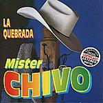 Mister Chivo La Quebrada