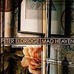 Peter Eldridge Mad Heaven