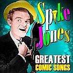 Spike Jones Greatest Comic Songs