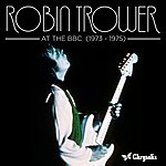 Robin Trower At The Bbc 1973-1975