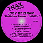 Joey Beltram The Beltram Releases 1989-1991