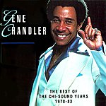 Gene Chandler The Best Of The Chi-Sound Years 1978 - 83