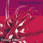 Shades Of Rhythm Extacy Edition