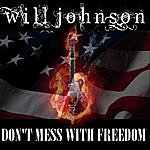 Will Johnson Don't Mess With Freedom