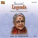 M.S. Subbulakshmi Immortal Legends -M.S.Subbulakshmi Vol-4