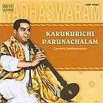 Karukurichi P. Arunachalam Karukurichi P. Arunachalam - Nadhaswaram