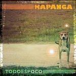 Kapanga Todo Es Poco