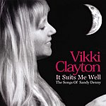 Vikki Clayton It Suits Me Well (The Songs Of Sandy Denny)