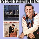 Gordon MacRae Songs For An Evening At Home / Our Love Story