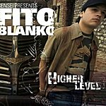 Fito Blanko Higher Level