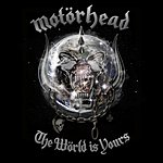 Motörhead The World Is Yours