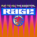 Rage Run To You - The Essential Rage