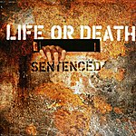 Life Or Death Sentenced