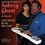 Aubrey Ghent & Friends Can't Nobody Do Me Like Jesus