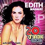 Edith Márquez 20 Grandes Exitos