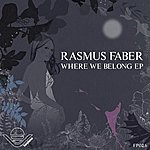Rasmus Faber Where We Belong Ep (Inc. Bonus Track)