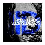 Robert Babicz Slide / Slide Away