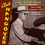 Earl Hines Live In San Francisco 1957 (Digitally Remastered)