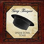 Greg Trooper Upside-Down Town