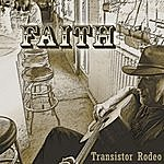 Transistor Rodeo Faith
