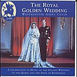 Westminster Abbey Choir Royal Golden Wedding From Westminster Abbey