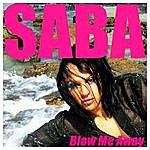 Saba Blow Me Away