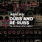 Miguel Migs Dubs And Rerubs (The Unreleased Salted Remixes)