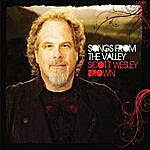 Scott Wesley Brown Songs From The Valley