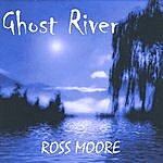 Ross Moore Ghost River
