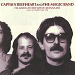 Captain Beefheart & The Magic Band I'm Going To Do What I Wanna Do: Live At My Father's Place 1978