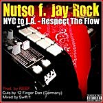 Nutso Nyc To L.A. - Respect The Flow (Feat. Jay Rock)