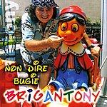 Brigan Tony Non Dire Bugie