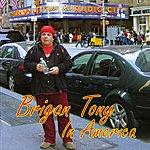 Brigan Tony Brigan Tony In America