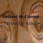 Delbert McClinton Wake Up Baby