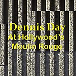Dennis Day At Hollywood's Moulin Rouge