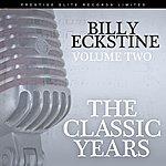 Billy Eckstine The Classic Years, Vol. 2