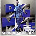 Big Mike Somethin' Serious