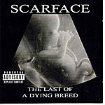 Scarface The Last Of A Dying Breed